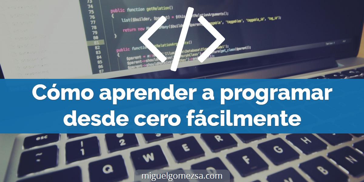 Cómo aprender a programar desde cero fácilmente