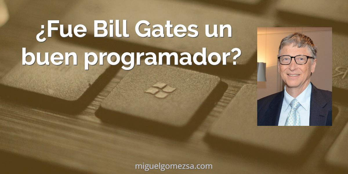 ¿Bill Gates fue un buen programador? ¿Qué hace ahora en Microsoft?