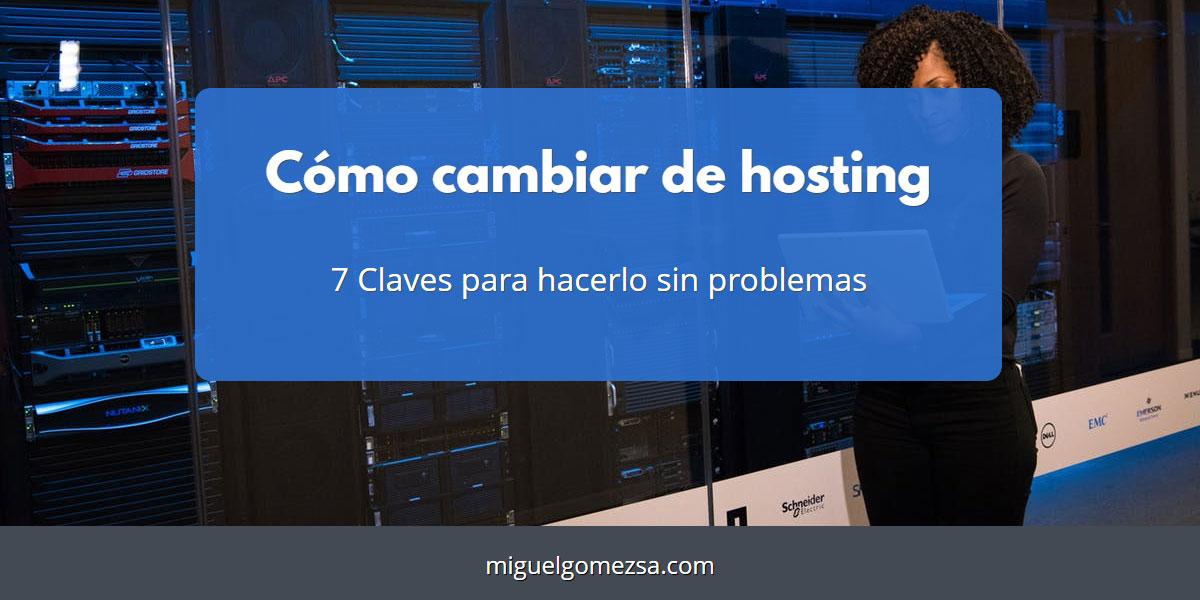Cambiar de hosting - Como y por qué cambiar tu web a un nuevo hosting