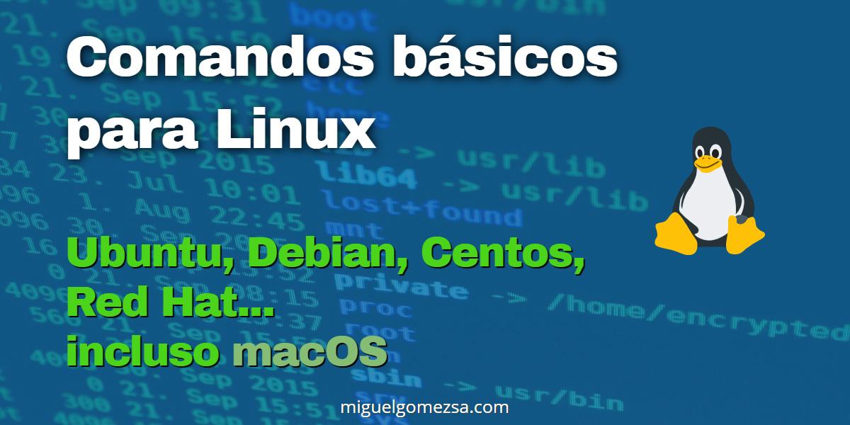 Comandos básicos para Linux para Ubuntu, Debian, Centos, MacOS y otros