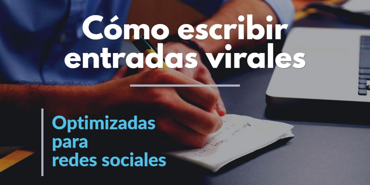 Cómo escribir entradas virales y optimizadas para redes sociales