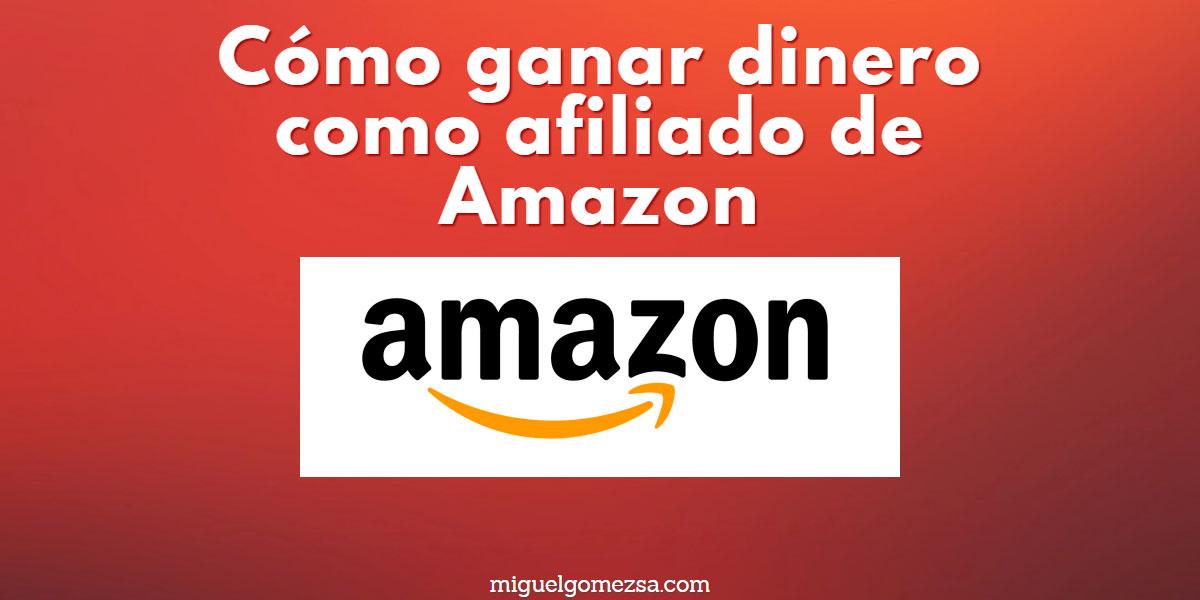 Cómo ganar dinero siendo afiliado de Amazon