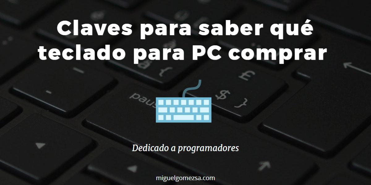 Claves para saber qué teclado para PC comprar - Dedicado a programadores