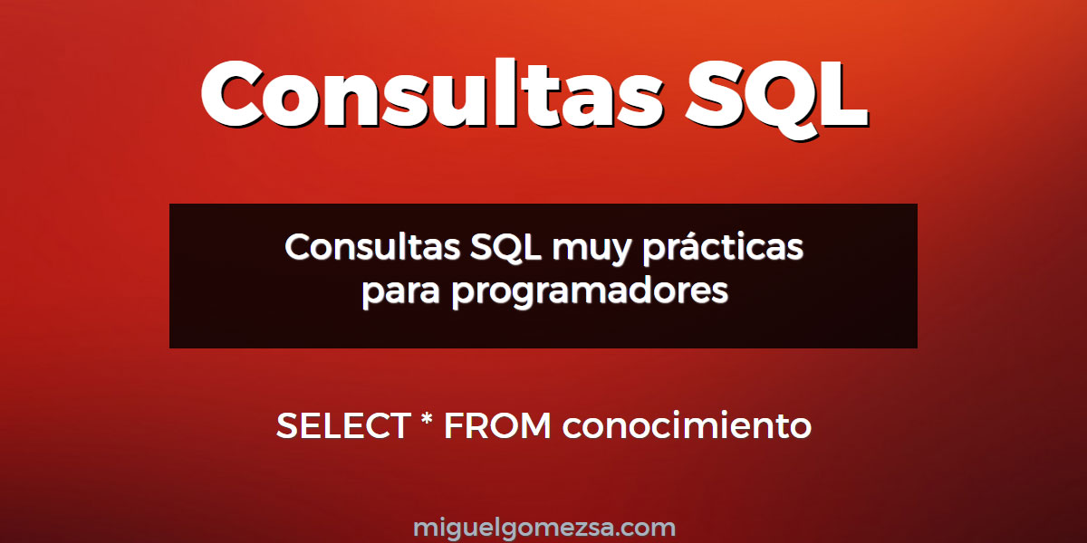 Consultas SQL muy prácticas para programadores en MySql o MariaDB