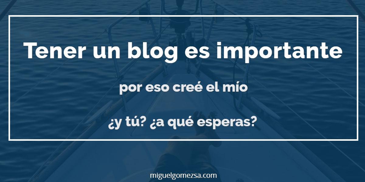 Creando mi blog - Tener un blog es importante, por eso creé el mío
