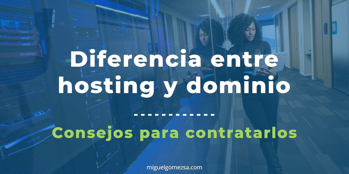 Diferencia entre hosting y dominio - Consejos para contratarlos