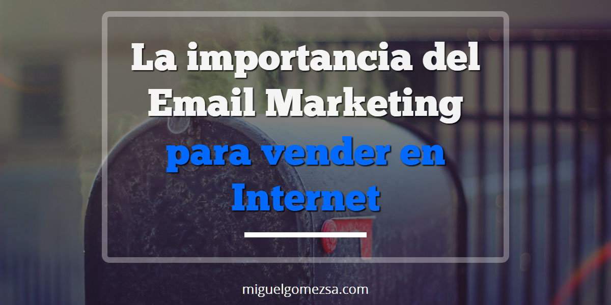 La importancia del Email marketing para vender en Internet