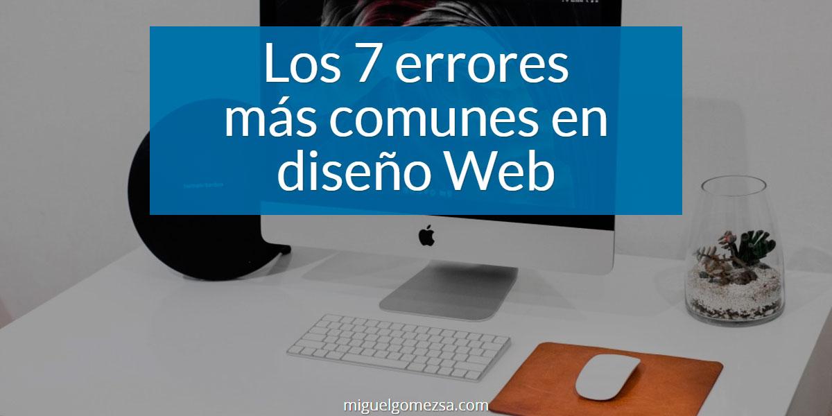 Los 7 errores más comunes en diseño Web