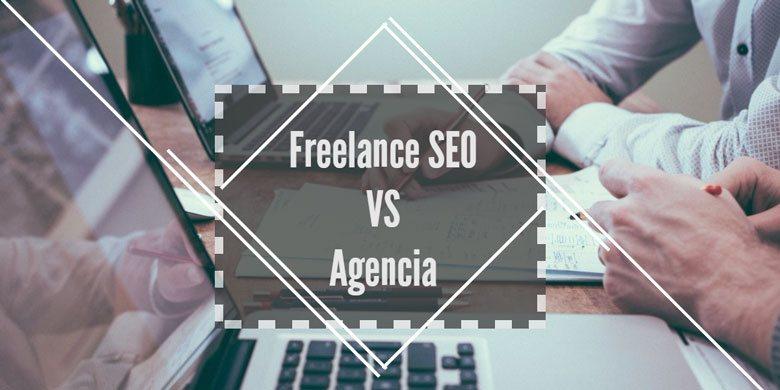Freelance SEO vs Agencia - 8 ventajas y 5 desventajas