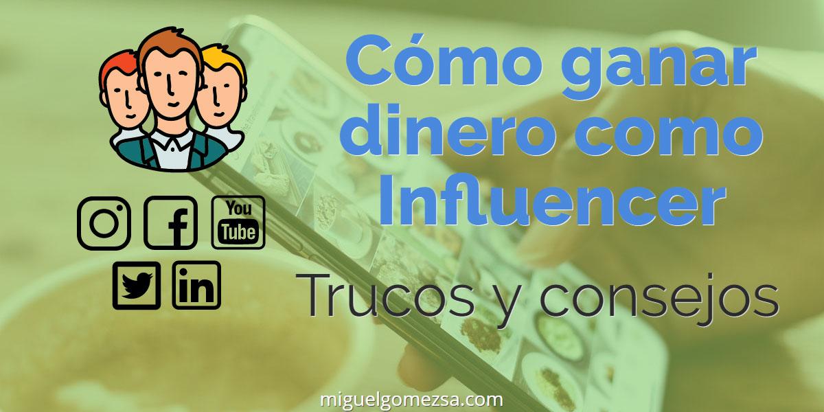 Ganar dinero como Influencer - Trucos y consejos para ser influencer