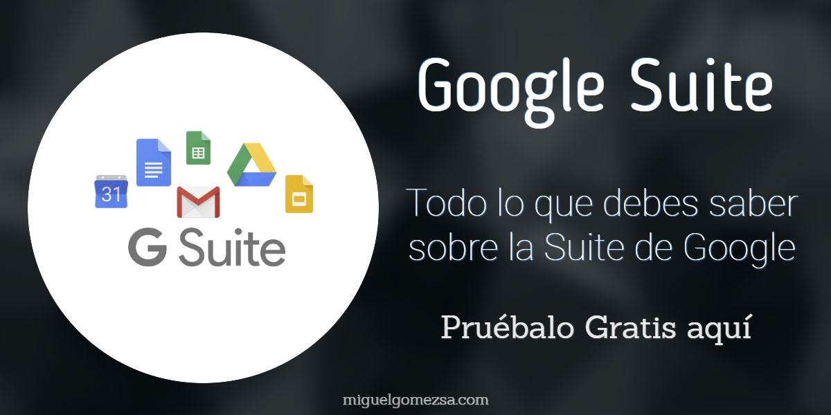 G Suite - Todo lo que necesitas saber - Precio y cómo probarlo gratis