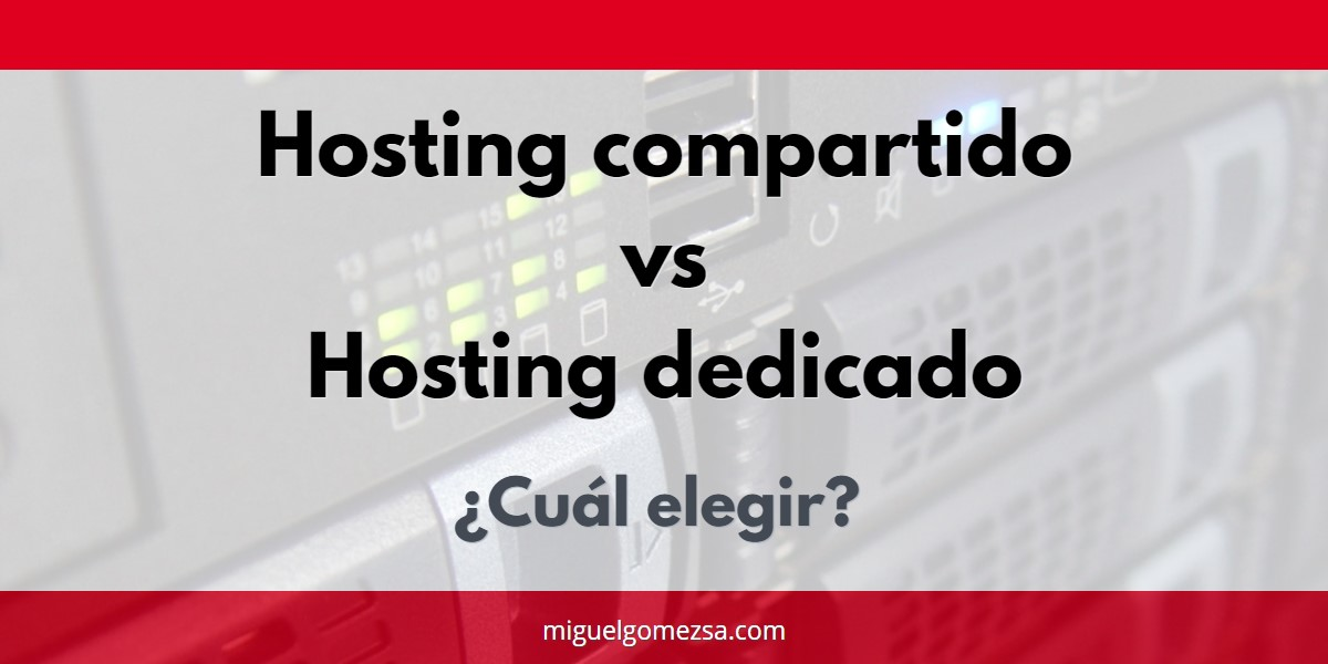 Hosting compartido vs Hosting Dedicado ¿Cuál elegir?