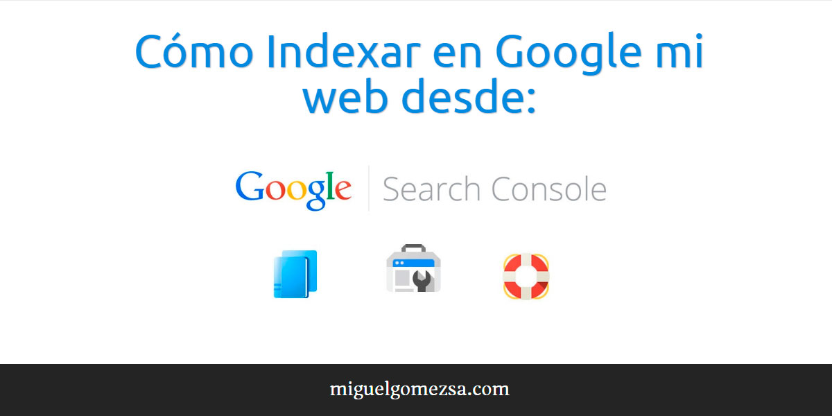 Cómo Indexar en Google mi web desde Google Search Console