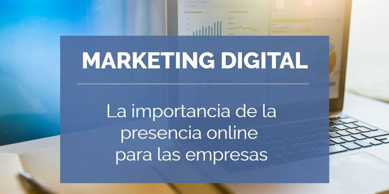 Marketing digital - La importancia de la presencia online