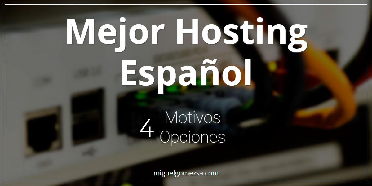 Mejor Hosting Español - 2 Opciones claras para elegir