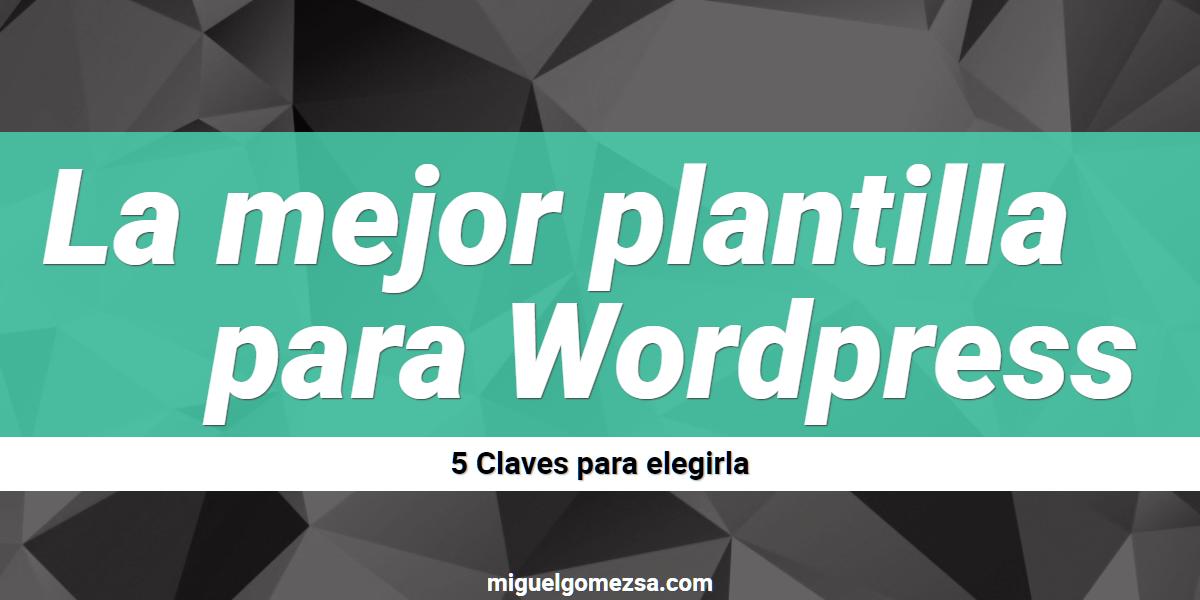 La mejor plantilla para Wordpress - 5 Claves para elegirla