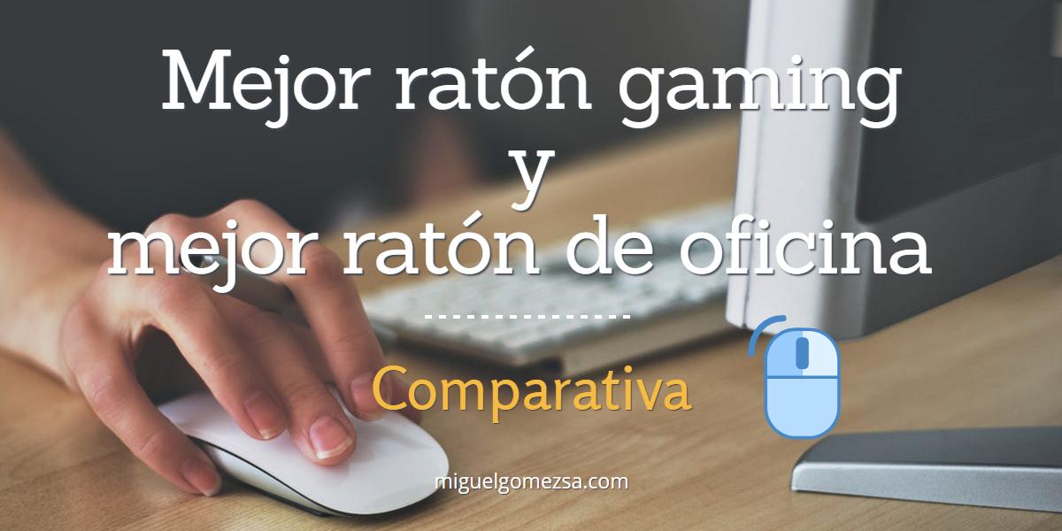 Comparativa Mejor ratón gaming y mejor ratón de oficina