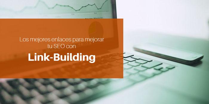 Linkbuilding - Crea los mejores enlaces para mejorar tu SEO