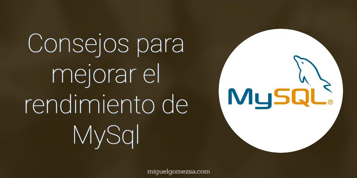 Consejos para mejorar el rendimiento de tu bases de datos MySql