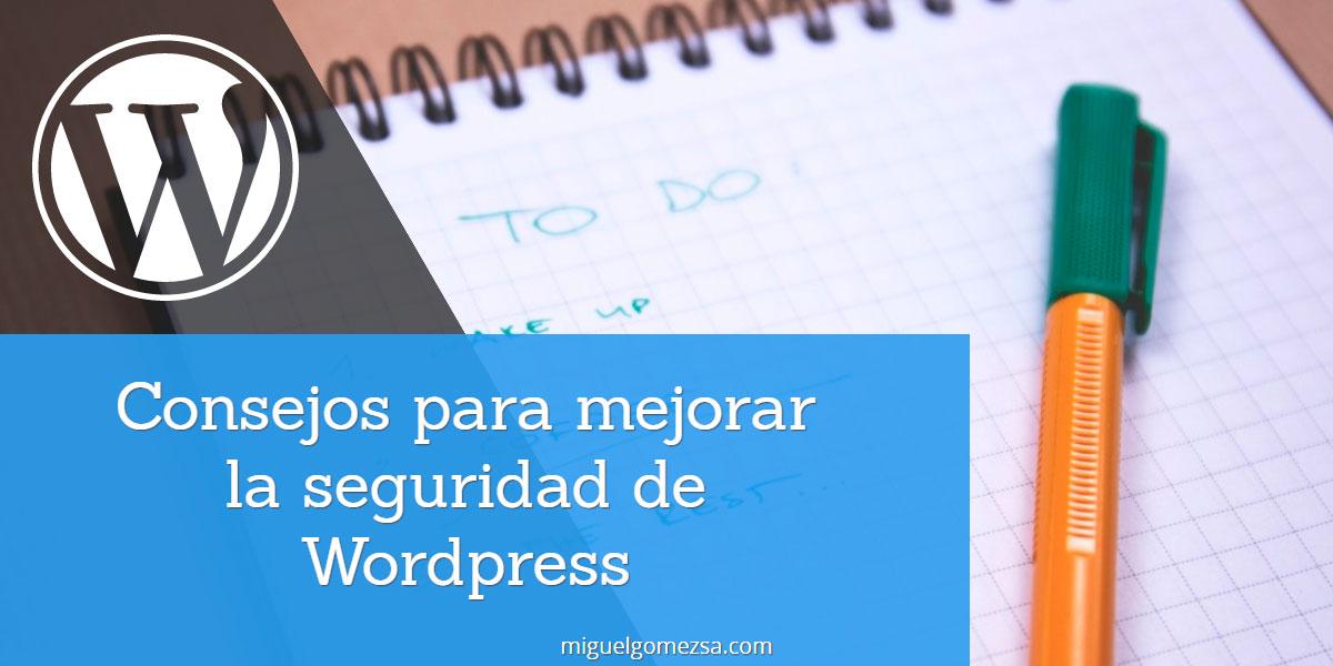 Consejos para mejorar la seguridad de Wordpress - [Imprescindible]