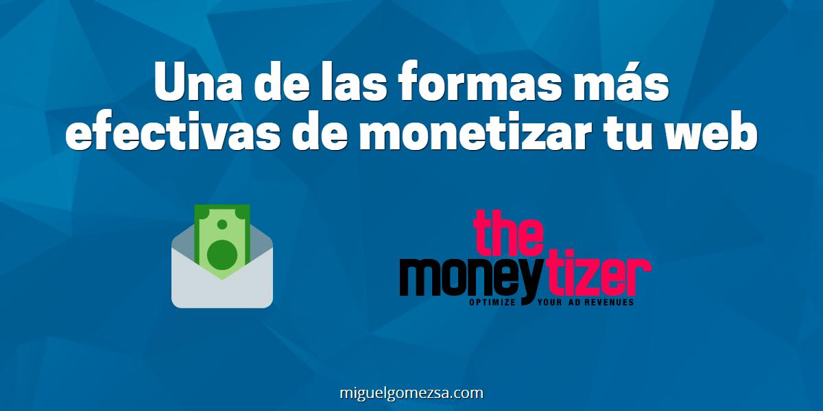 The Moneytizer - Una de las formas más efectivas de monetizar tu web
