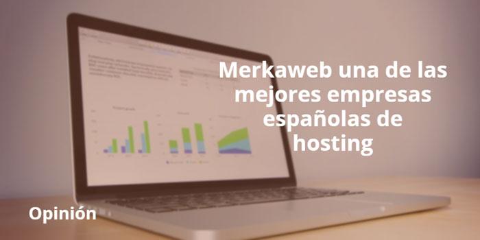 Mi opinión sobre Merkaweb una de las mejores empresas españolas de hosting