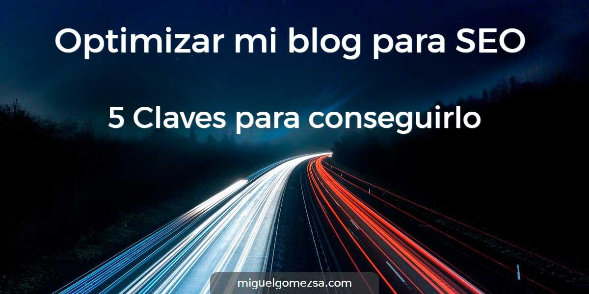 Optimizar blog para SEO - 5 Claves para conseguirlo
