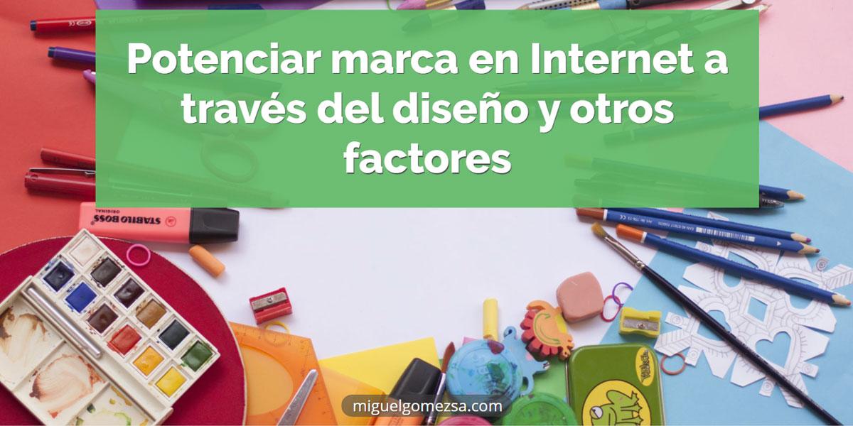 Potenciar marca en Internet a través del diseño y otros factores