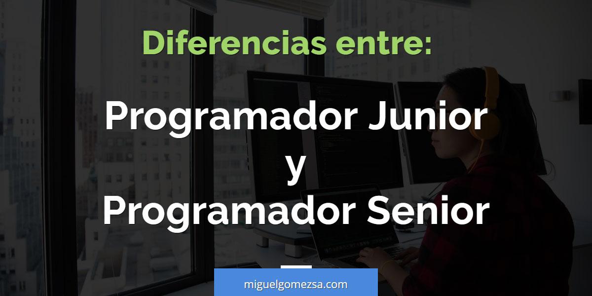 Diferencias entre programador junior y programador senior