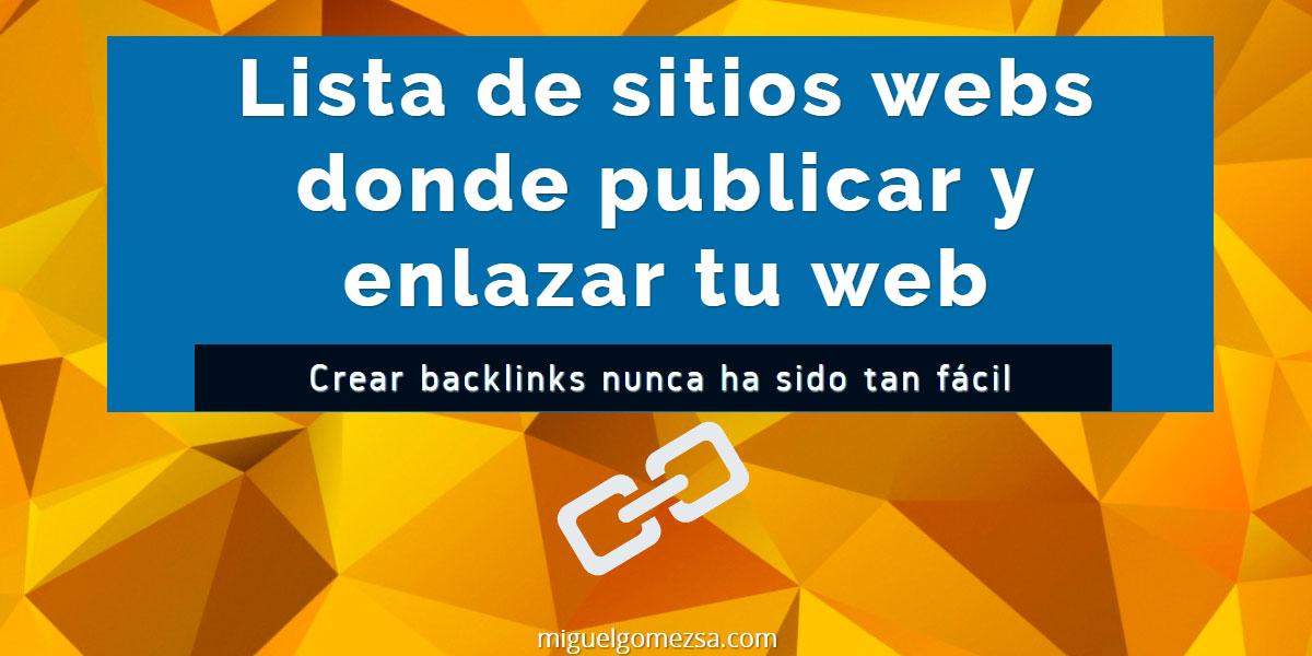 Los mejores sitios web donde publicar y enlazar tu web (Actualizado)