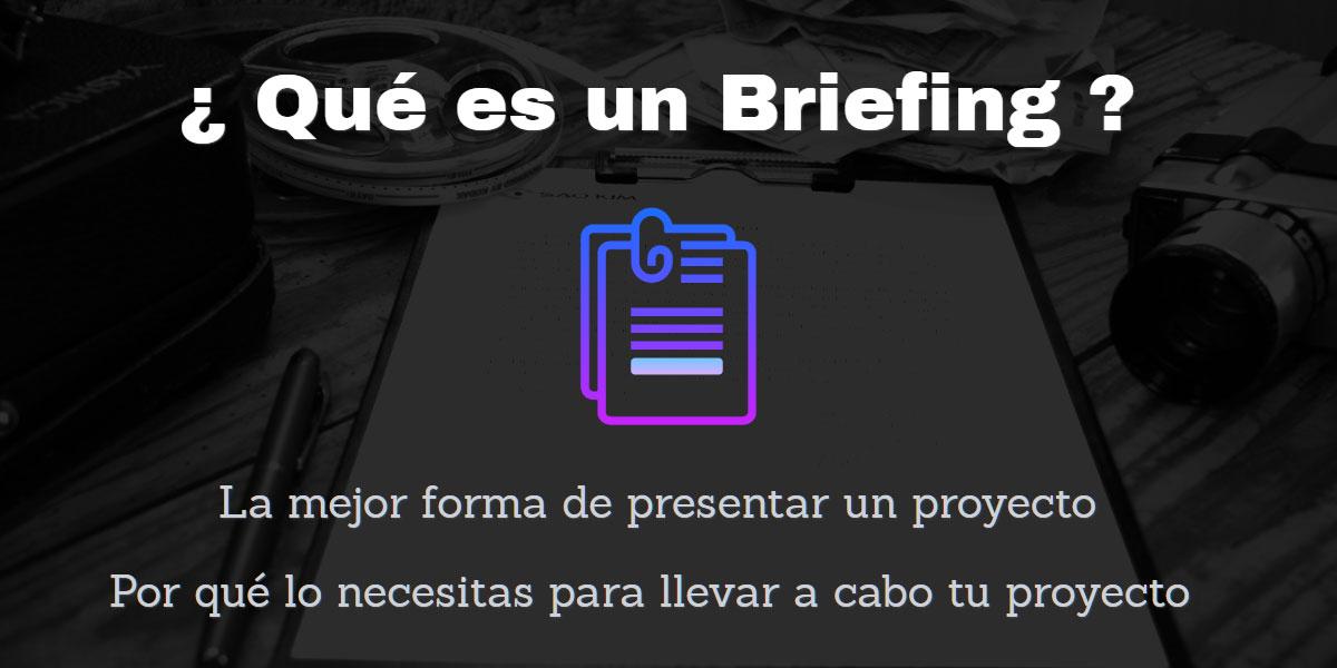 Qué es un Briefing - La mejor forma de presentar un proyecto
