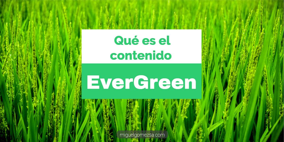 Qué es el contenido EverGreen - El mejor tipo para tu blog
