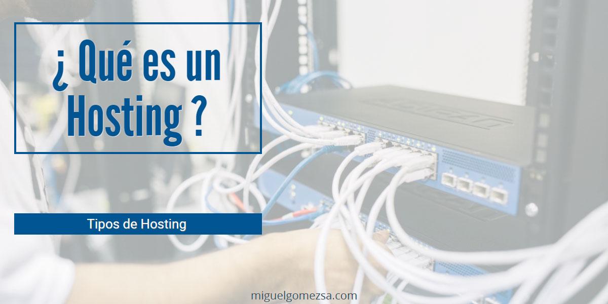 Qué es un Hosting Web o Alojamiento web y  por qué necesitas uno