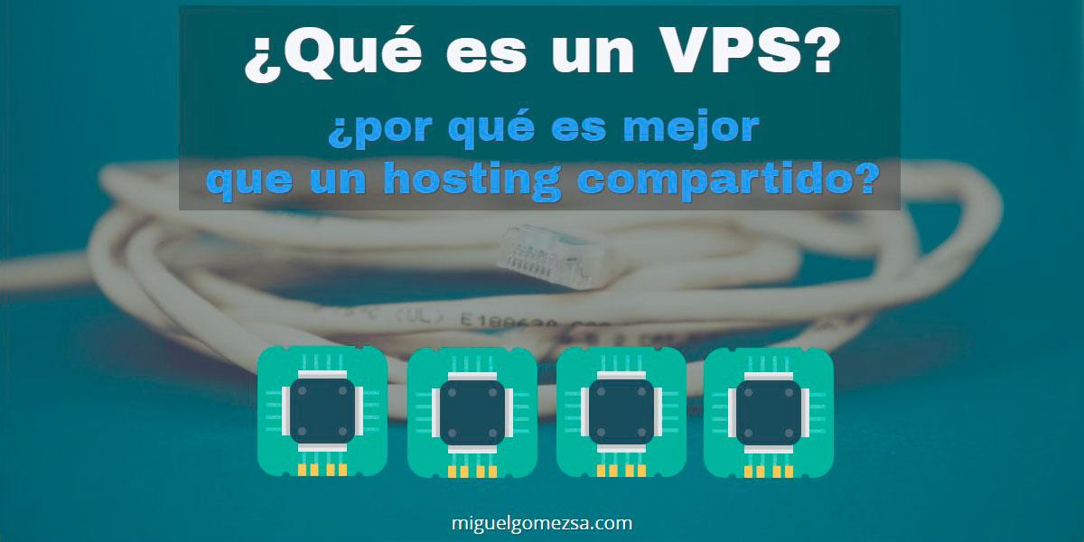 ¿Qué es un VPS y por qué es mejor que un hosting compartido?