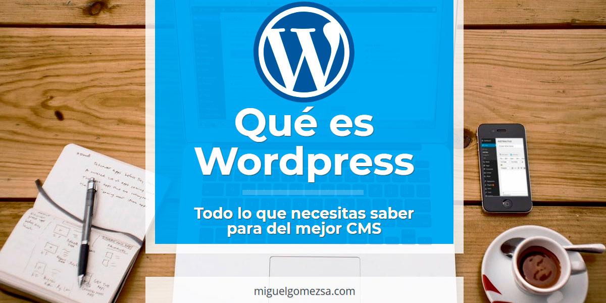 Qué es Wordpress - Todo lo que necesitas saber del mejor CMS