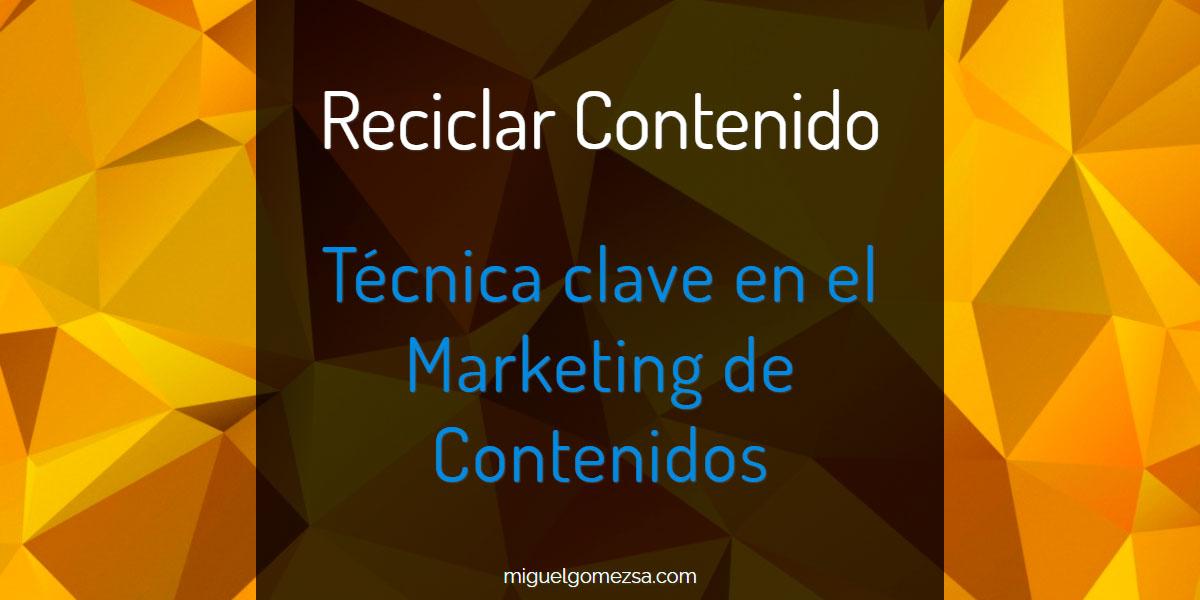 Reciclar contenido  - Técnica clave en el Marketing de contenidos