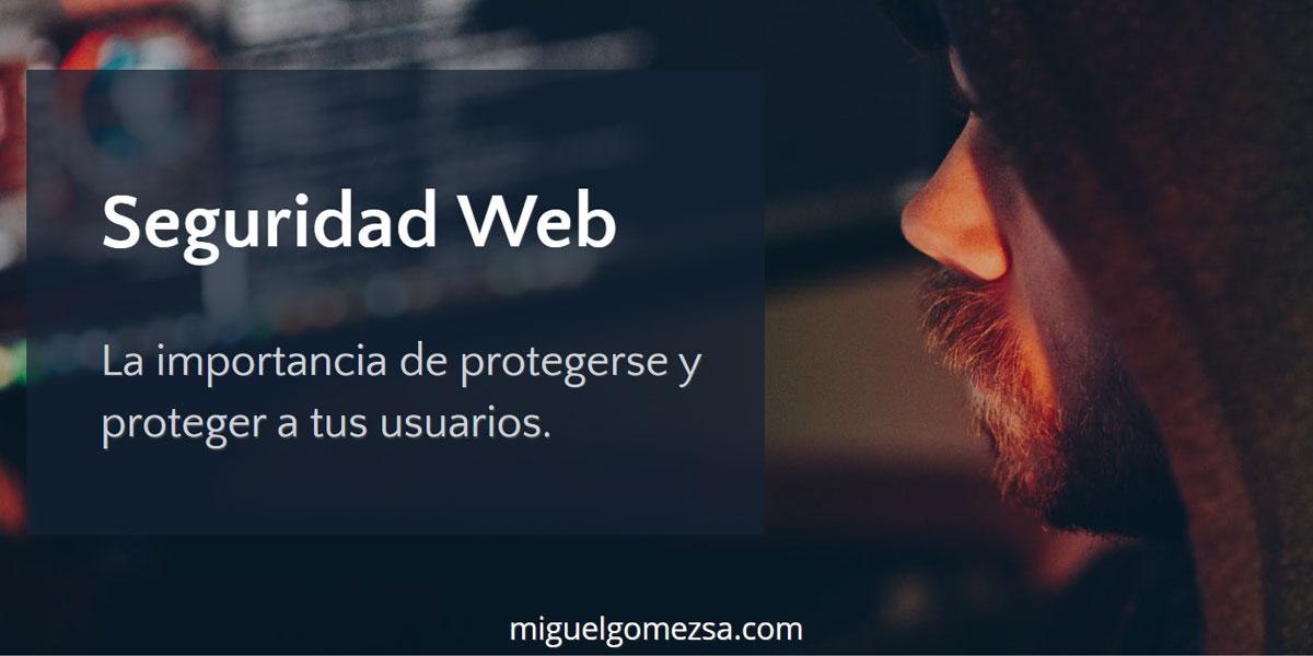 La importancia de la seguridad web - Protégete ahora