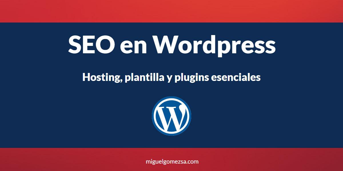 SEO en Wordpress - Hosting, plantilla y plugins esenciales