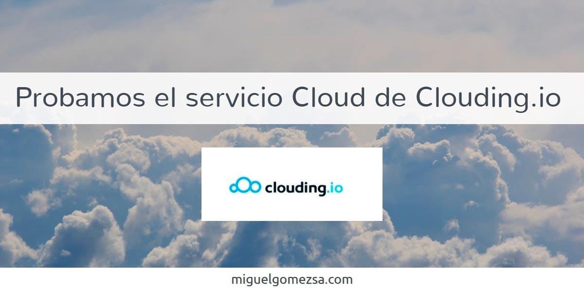 Probamos clouding.io VPS con posibilidad de facturación por horas