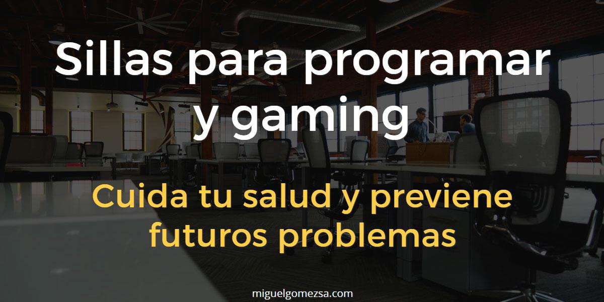 Sillas para programar y gaming - Cuida tu salud y previene futuros problemas