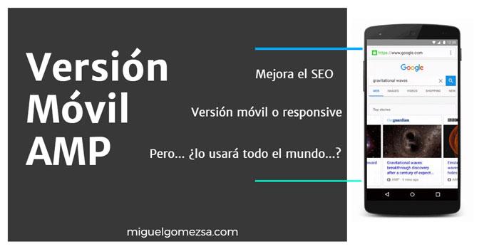 AMP para la versión móvil de tu web. El estándar que recomienda Google