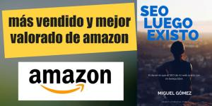 Ebook sobre SEO más vendido y mejor valorado de Amazon -SEO luego Existo