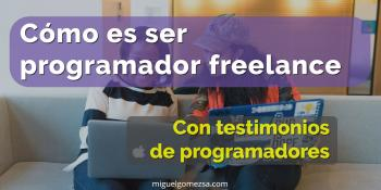 Cómo es ser desarrollador freelance - Testimonios de desarrolladores