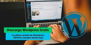 Descargar Wordpress Gratis - La última versión de Wordpress aquí