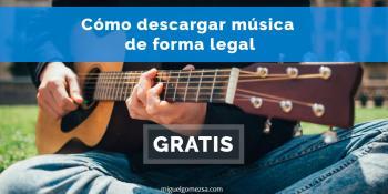 Cómo descargar música gratis. Todo legal y de forma gratuita