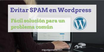 Evitar SPAM en Wordpress - Fácil solución para un problema común