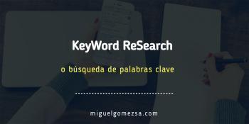 Qué es el KeyWord Research ó búsqueda de palabras clave