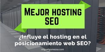 Hosting SEO ¿Influye el hosting en el posicionamiento web SEO?