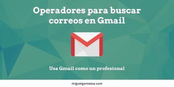 Operadores para buscar correos en Gmail