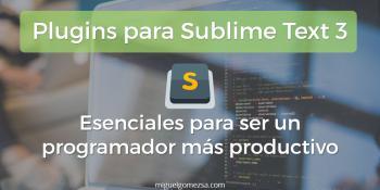 Plugins para Sublime Text 3 - Esenciales para ser un programador productivo